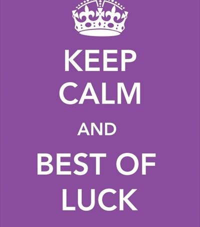 Keep Calm and Good Luck!
